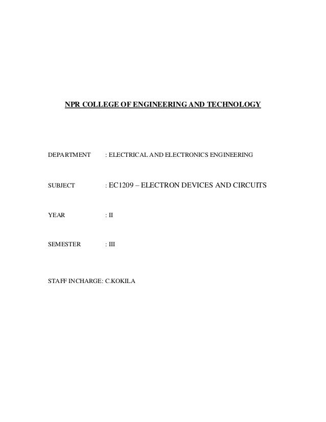 NPR COLLEGE OF ENGINEERING AND TECHNOLOGY DEPARTMENT : ELECTRICAL AND ELECTRONICS ENGINEERING SUBJECT : EC1209 – ELECTRON ...
