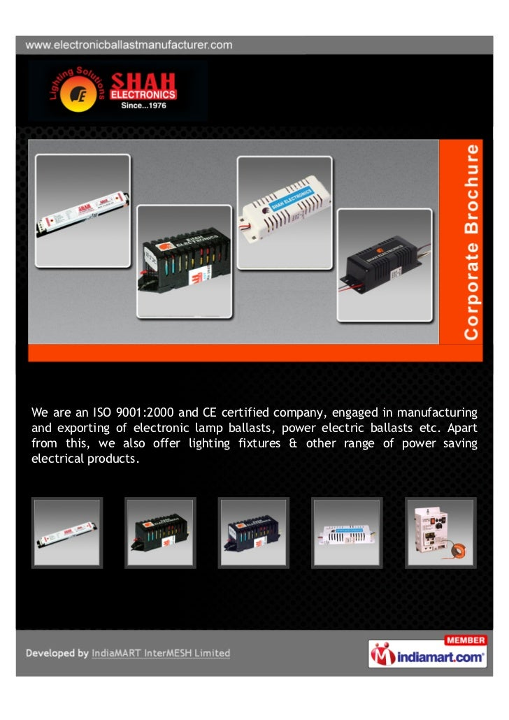 We are an ISO 9001:2000 and CE certified company, engaged in manufacturingand exporting of electronic lamp ballasts, power...
