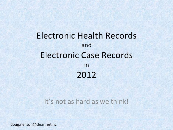 Electronic Health Records and Electronic Case Records in 2012 It's not as hard as we think!