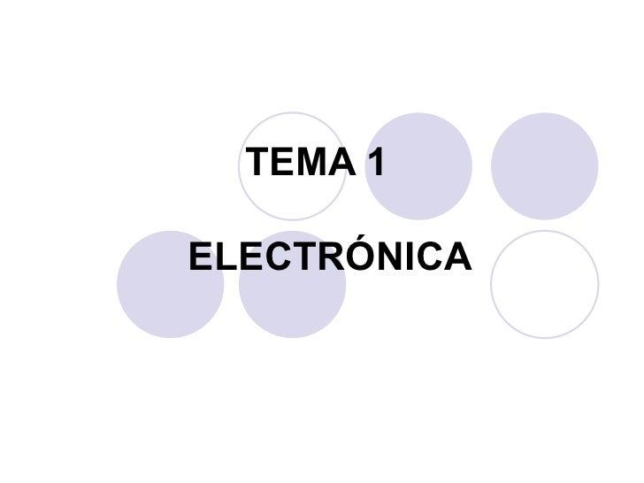 TEMA 1 ELECTRÓNICA