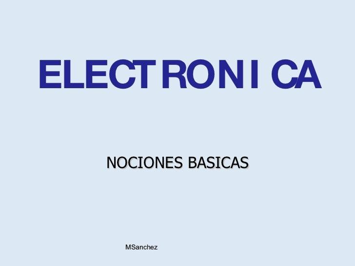ELECTRONICA NOCIONES BASICAS MSanchez