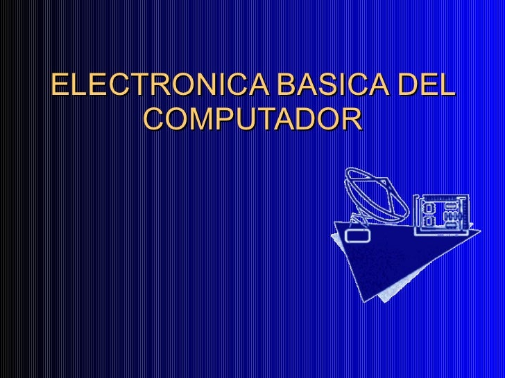 ELECTRONICA BASICA DEL COMPUTADOR