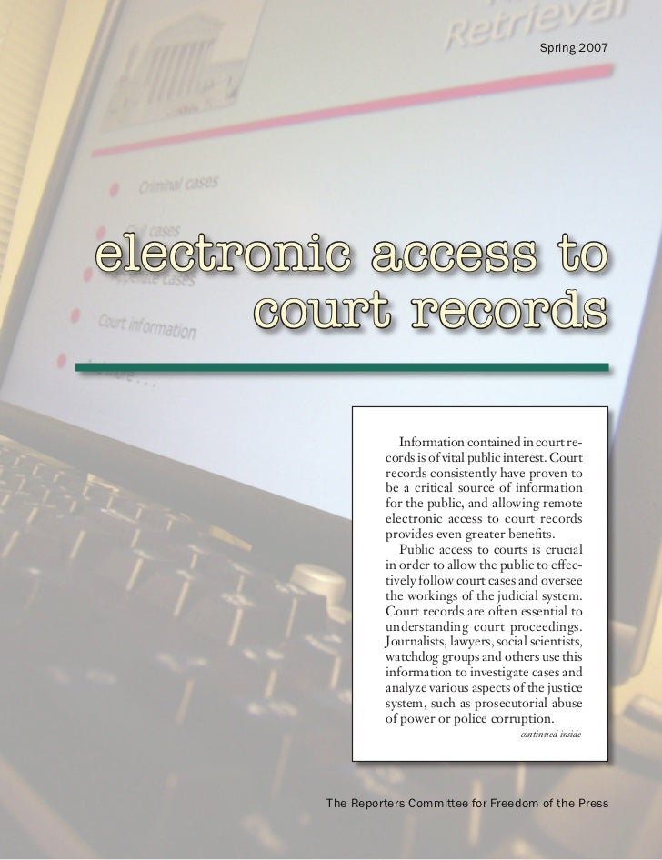 Spring 2007electronic access to      court records                      Information contained in court re-                ...