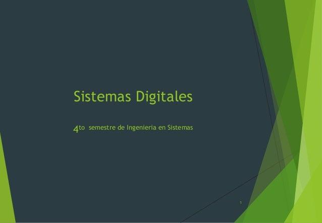 Sistemas Digitales4to   semestre de Ingenieria en Sistemas                                           1