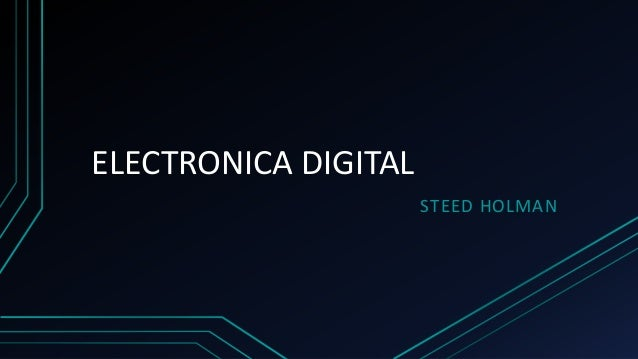 ELECTRONICA DIGITAL STEED HOLMAN