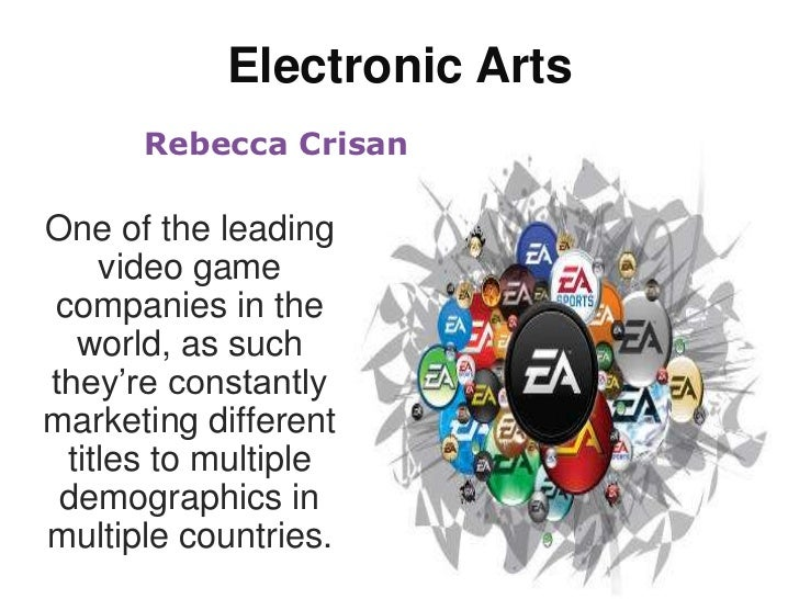 Electronic Arts<br />Rebecca Crisan<br />One of the leading video game companies in the world, as such they're constantly ...