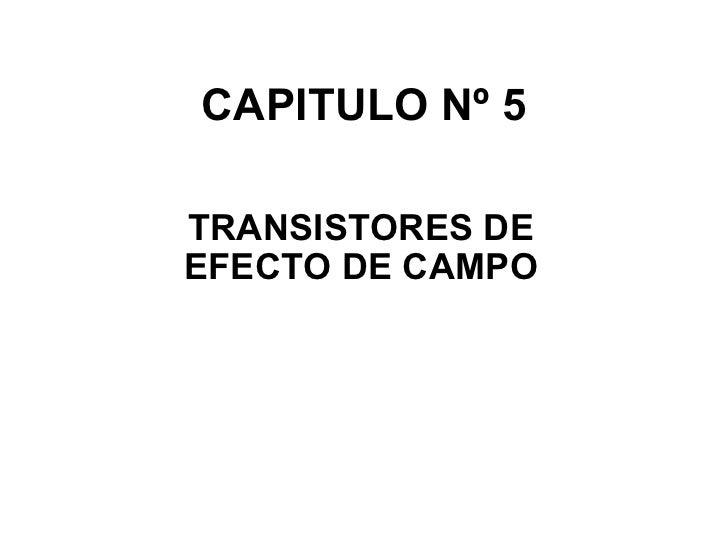 CAPITULO Nº 5 TRANSISTORES DE EFECTO DE CAMPO