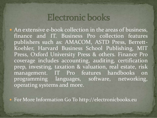  An extensive e-book collection in the areas of business, finance and IT. Business Pro collection features publishers suc...