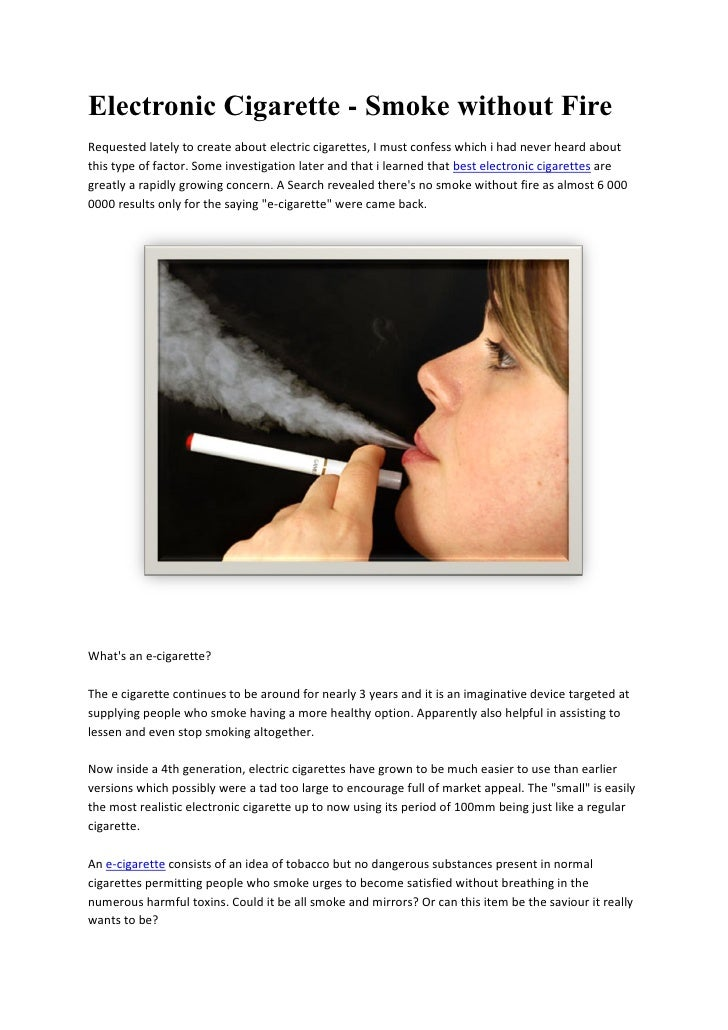 Electronic Cigarette - Smoke without FireRequested lately to create about electric cigarettes, I must confess which i had ...