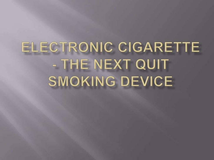 Electronic Cigarette - The Next Quit Smoking Device<br />
