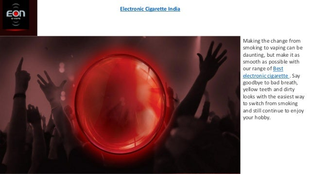 Electronic Cigarette India Making the change from smoking to vaping can be daunting, but make it as smooth as possible wit...