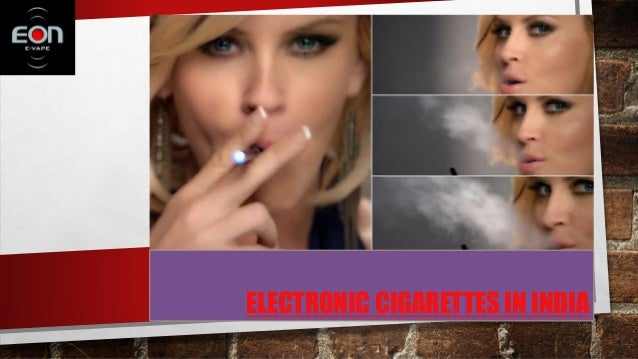 ELECTRONIC CIGARETTES IN INDIA