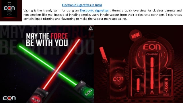 Electronic Cigarettes in India Vaping is the trendy term for using an Electronic cigarettes . Here's a quick overview for ...