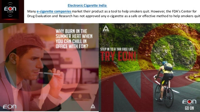 Electronic Cigarette India Many e-cigarette companies market their product as a tool to help smokers quit. However, the FD...