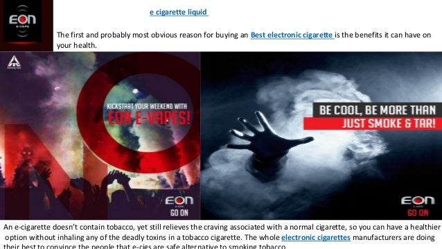 e cigarette liquid The first and probably most obvious reason for buying an Best electronic cigarette is the benefits it c...