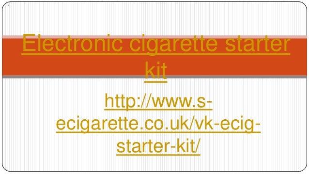 http://www.s- ecigarette.co.uk/vk-ecig- starter-kit/ Electronic cigarette starter kit