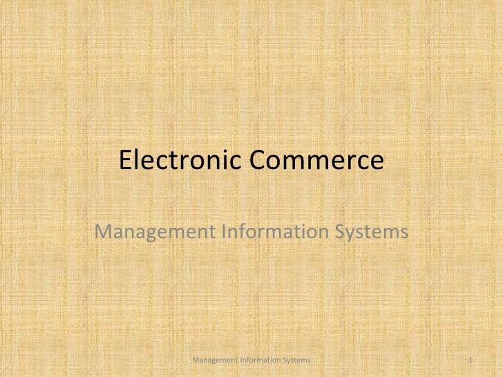 Electronic Commerce Management Information Systems Management Information Systems