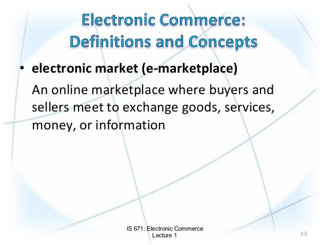 intraorganizational electronic commerce And selling of goods and services, but also servicing customers, collaborating with business partners, and conducting electronic  intraorganizational information systems.