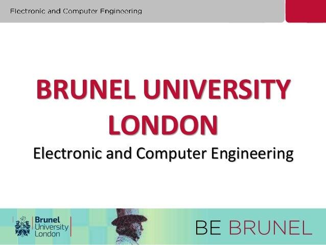 BRUNEL UNIVERSITY  LONDON  Electronic and Computer Engineering