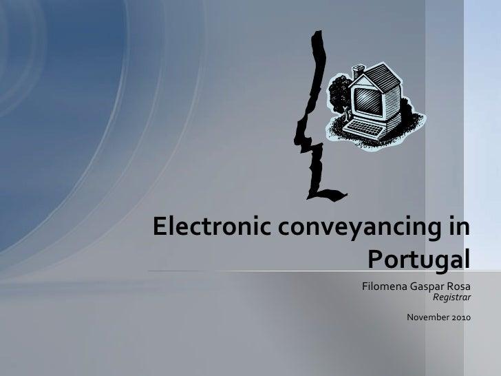 Filomena Gaspar Rosa<br />Registrar<br />November2010<br />Electronic conveyancing in Portugal<br />