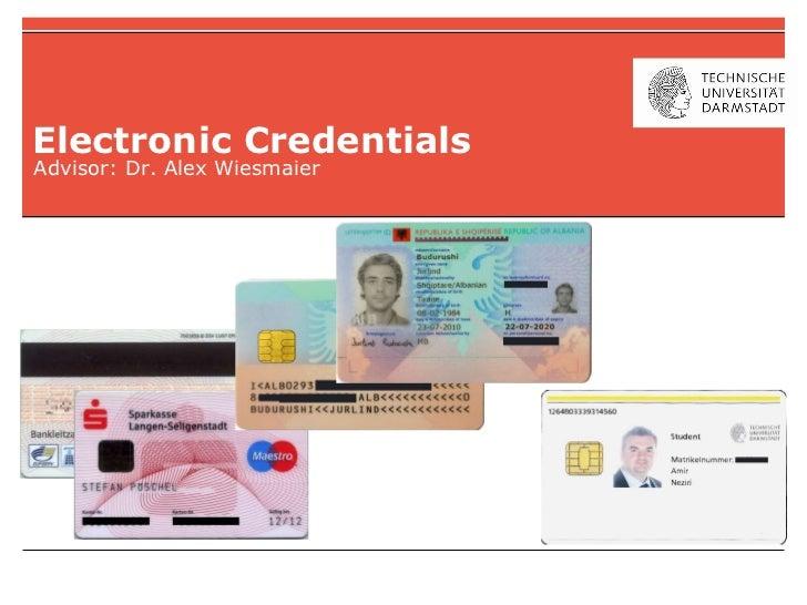 Electronic Credentials Advisor: Dr. Alex Wiesmaier