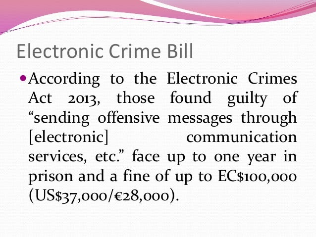 """Electronic Crime Bill According to the Electronic Crimes Act 2013, those found guilty of """"sending offensive messages thro..."""
