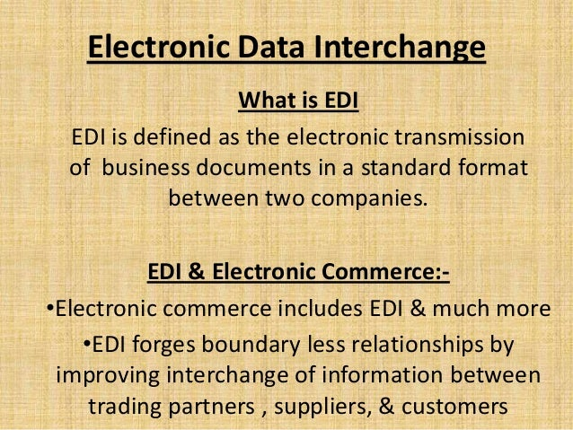 an introduction and an analysis of the electronic data interchange To define an electronic data interchange analysis of the specific feasibility study for the establishment of an electronic data interchange for waste.