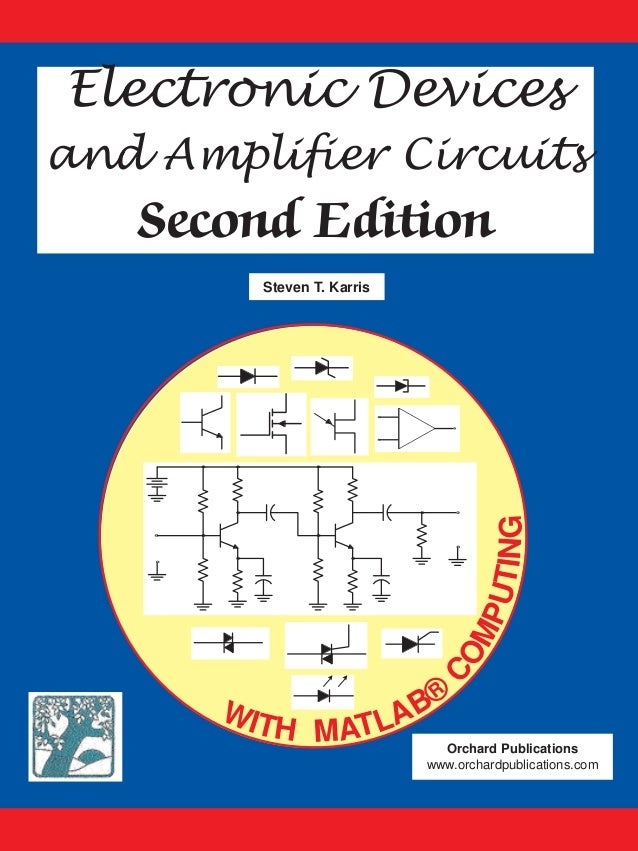 electronic devices and amplifier circuits (with matlab computing) 2nd\u2026electronic devices and amplifier circuits (with matlab computing) 2nd ed s karris (orchard, 2008) bbs