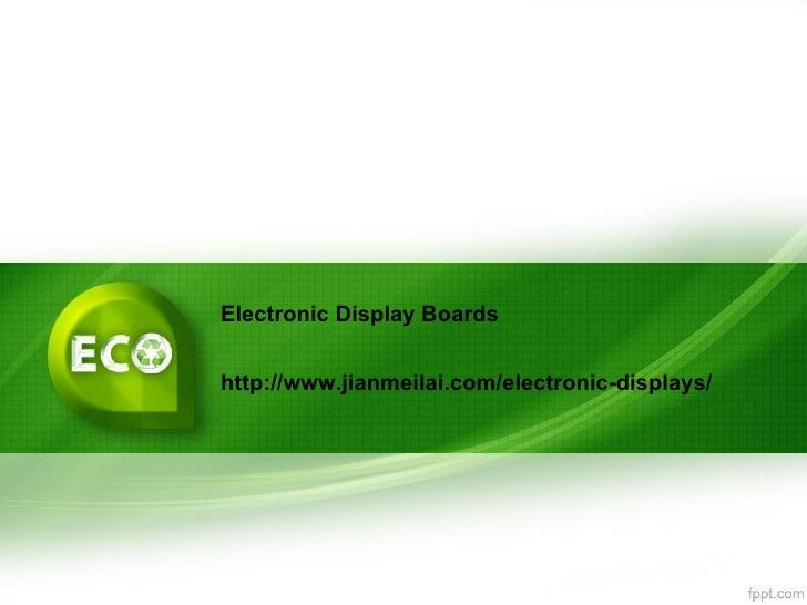 Electronic Display Boardshttp://www.jianmeilai.com/electronic-displays/