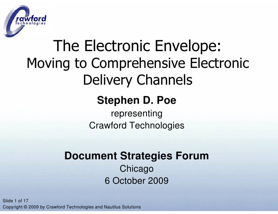 The Electronic Envelope:            Moving to Comprehensive Electronic                    Delivery Channels               ...