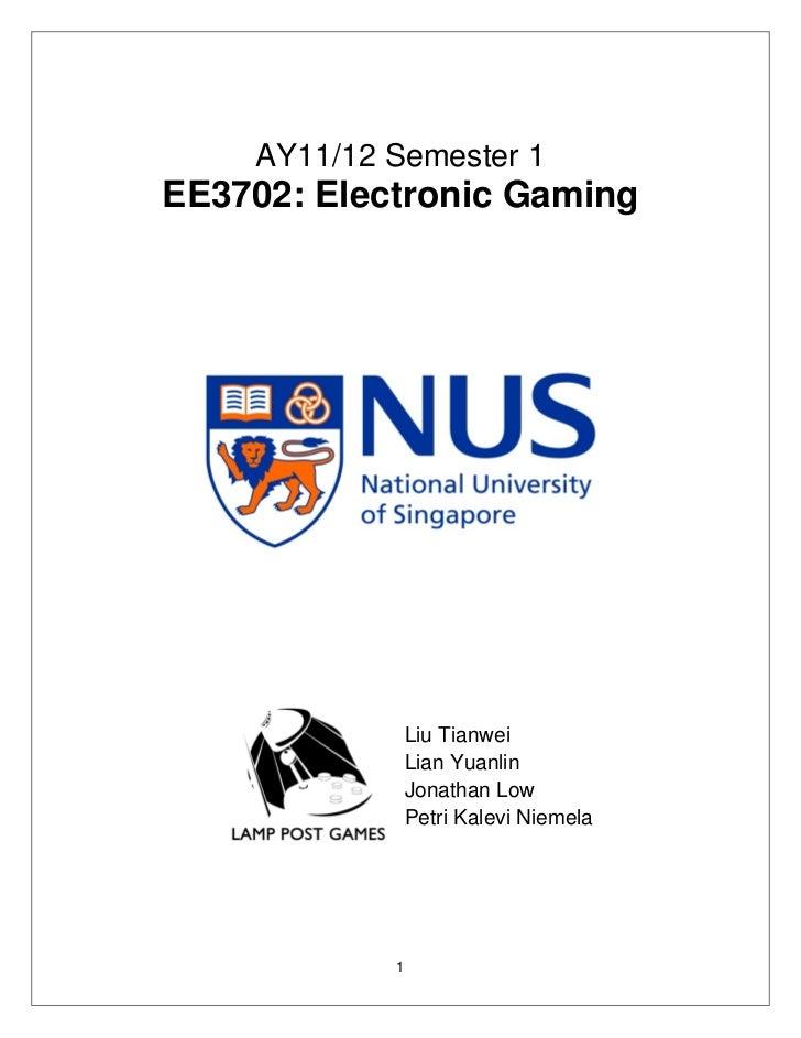 AY11/12 Semester 1EE3702: Electronic Gaming                Liu Tianwei                Lian Yuanlin                Jonathan...