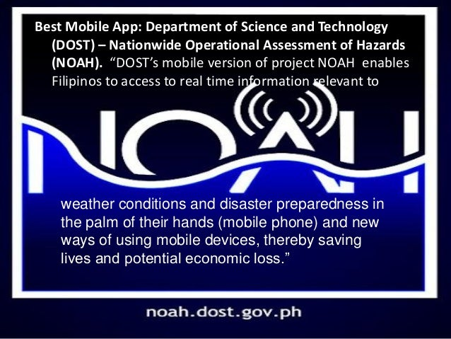 """Best Mobile App: Department of Science and Technology (DOST) – Nationwide Operational Assessment of Hazards (NOAH). """"DOST'..."""