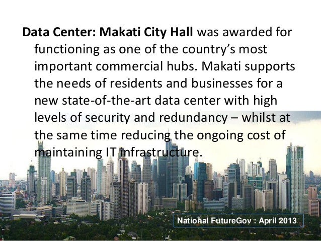 Data Center: Makati City Hall was awarded for functioning as one of the country's most important commercial hubs. Makati s...