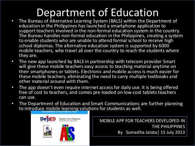 Department of Education MOBILE APP FOR TEACHERS DEVELOPED IN THE PHILIPPINES By Sumedha Jalota| 15 July 2013 • The Bureau ...