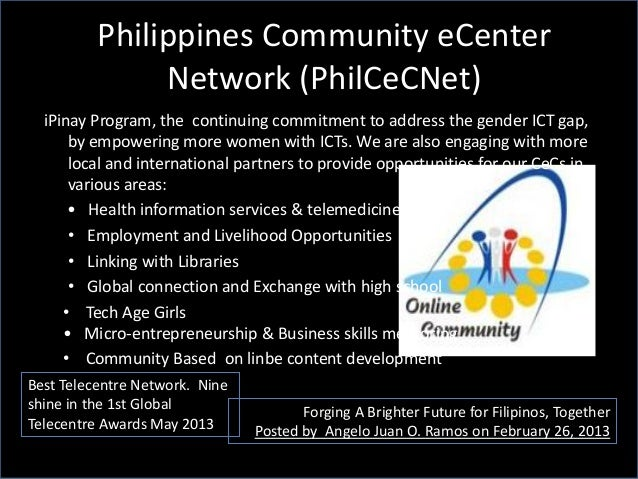 Philippines Community eCenter Network (PhilCeCNet) Forging A Brighter Future for Filipinos, Together Posted by Angelo Juan...