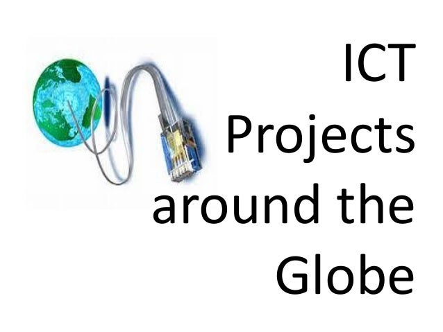 ICT Projects around the Globe