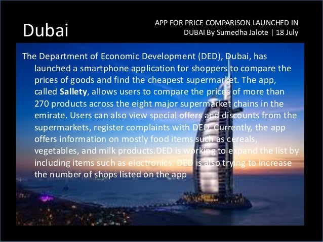 The Department of Economic Development (DED), Dubai, has launched a smartphone application for shoppers to compare the pri...