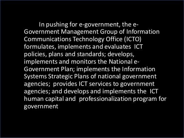 In pushing for e-government, the e- Government Management Group of Information Communications Technology Office (ICTO) for...