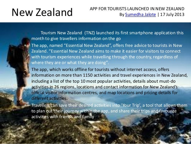 New Zealand Tourism New Zealand (TNZ) launched its first smartphone application this month to give travellers information ...