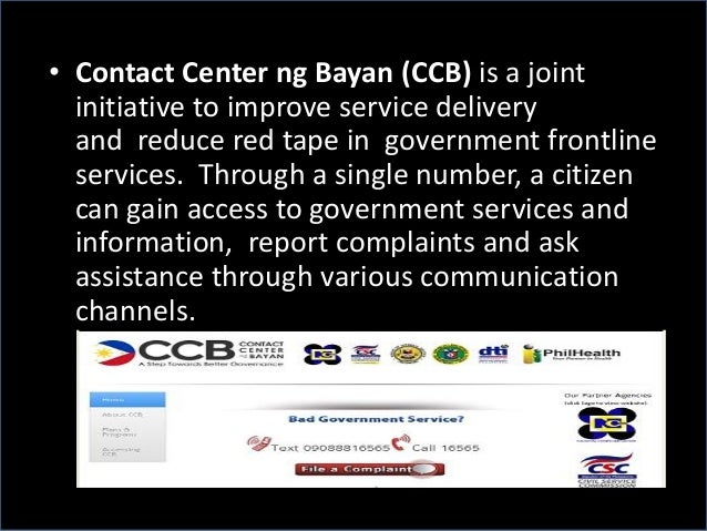 • Contact Center ng Bayan (CCB) is a joint initiative to improve service delivery and reduce red tape in government frontl...