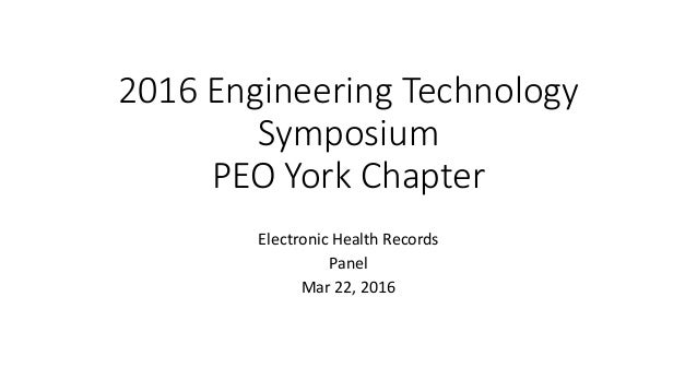 2016 Engineering Technology Symposium PEO York Chapter Electronic Health Records Panel Mar 22, 2016