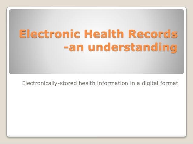 understanding electronic health records Ease the transition from paper to electronic health records with this step electronic health record in thoroughly understanding your practice's.