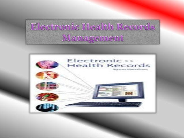 managing and preserving electronic health records essay Online electronic health records cloud based online electronic health records (ehr) systems that allows you to create, manage patient records easily and securely using just your browser.