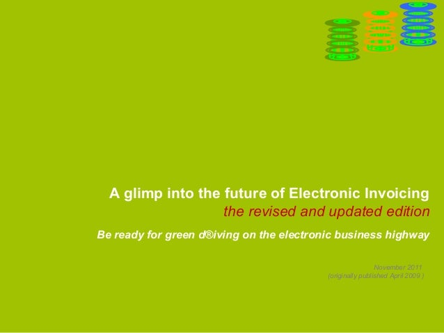 A glimp into the future of Electronic Invoicing the revised and updated edition Be ready for green d®iving on the electron...