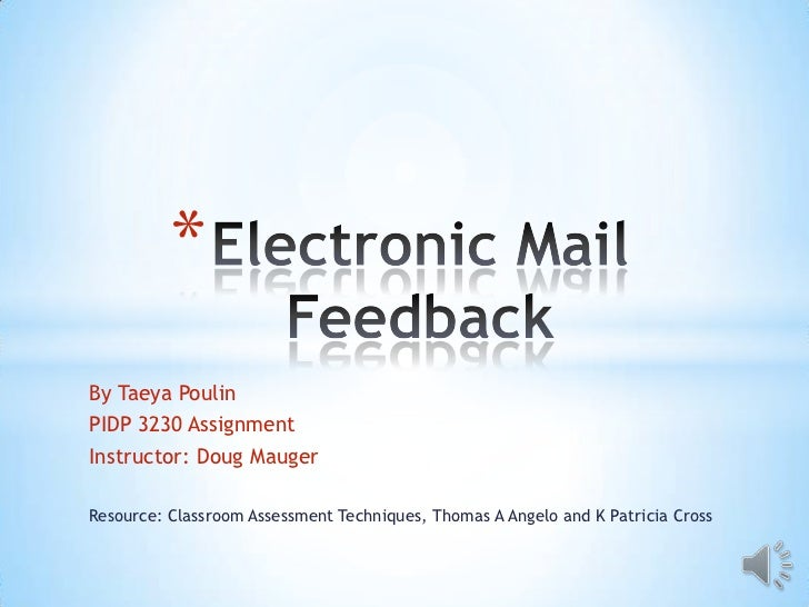 *By Taeya PoulinPIDP 3230 AssignmentInstructor: Doug MaugerResource: Classroom Assessment Techniques, Thomas A Angelo and ...