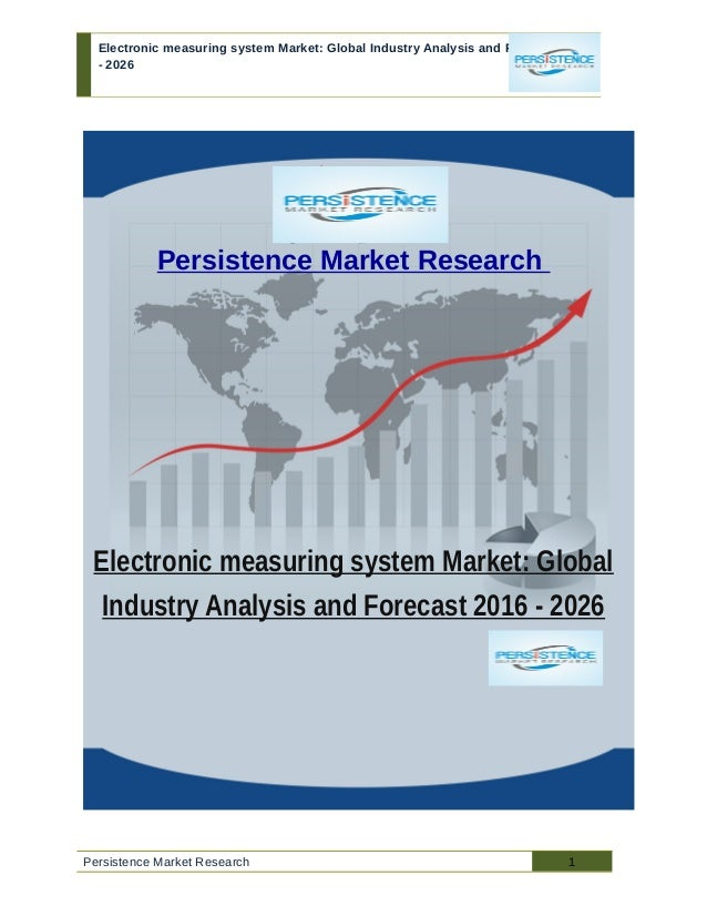 Electronic measuring system Market: Global Industry Analysis and Forecast 2016 - 2026 Persistence Market Research Electron...