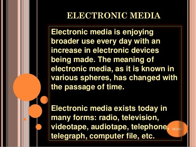 electronic media This article gives information about print media and electronic media, general comparison and popularity of both.