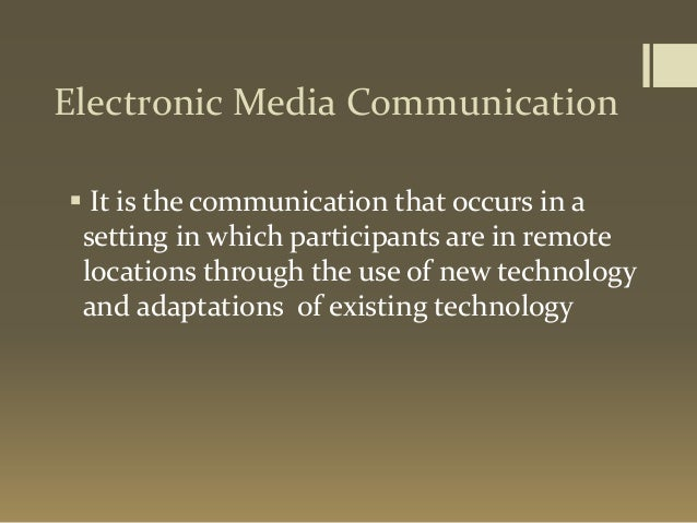newspaper and electronic communications media Start studying regulation of electronic media 12 learn what are the ways the internet is different from other communications media newspaper, and tv, there.