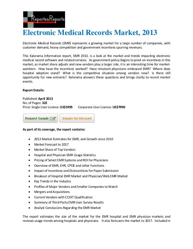 Electronic Medical Records Market, 2013Electronic Medical Records (EMR) represents a growing market for a large number of ...