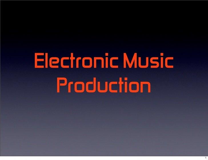 Electronic Music    Production                      1